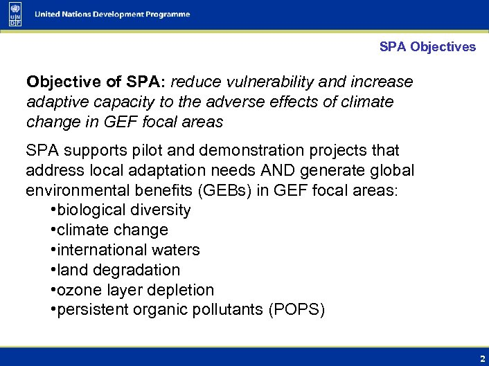 SPA Objectives Objective of SPA: reduce vulnerability and increase adaptive capacity to the adverse