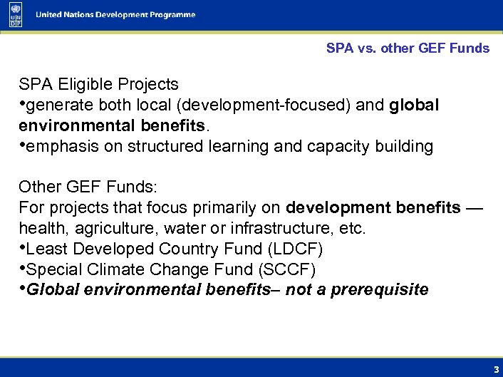 SPA vs. other GEF Funds SPA Eligible Projects • generate both local (development-focused) and