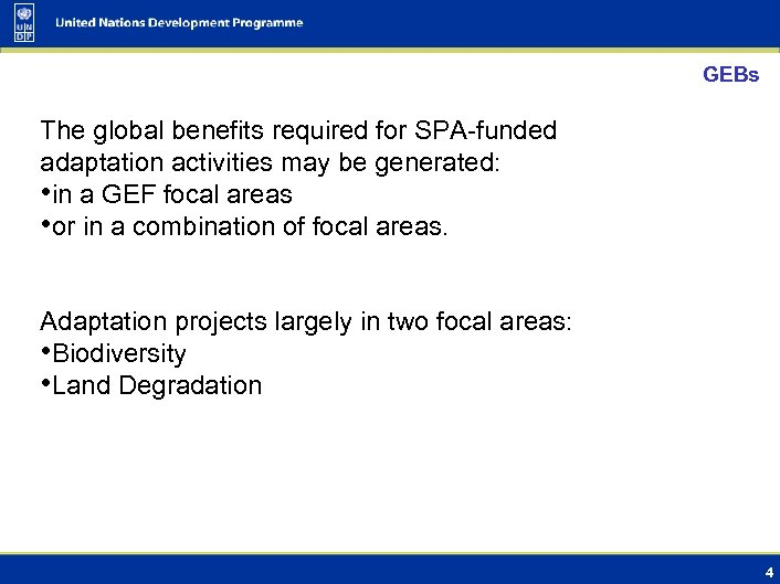 GEBs The global benefits required for SPA-funded adaptation activities may be generated: • in
