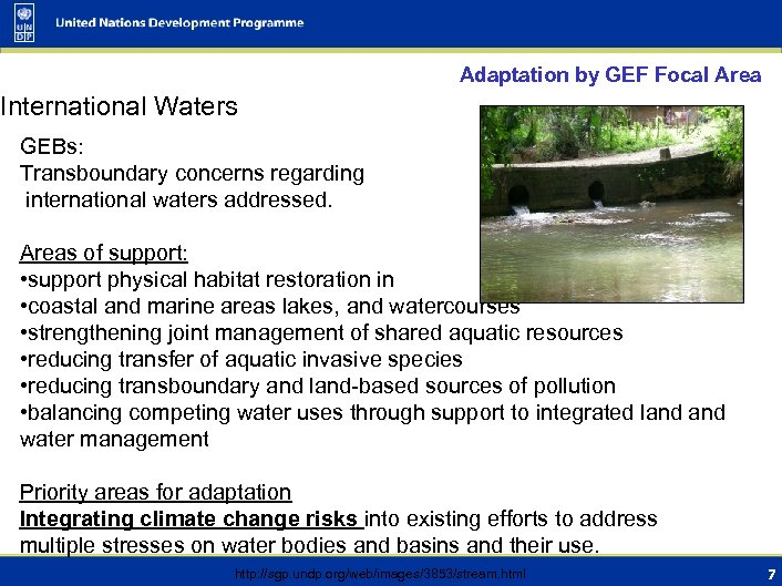 Adaptation by GEF Focal Area International Waters GEBs: Transboundary concerns regarding international waters addressed.
