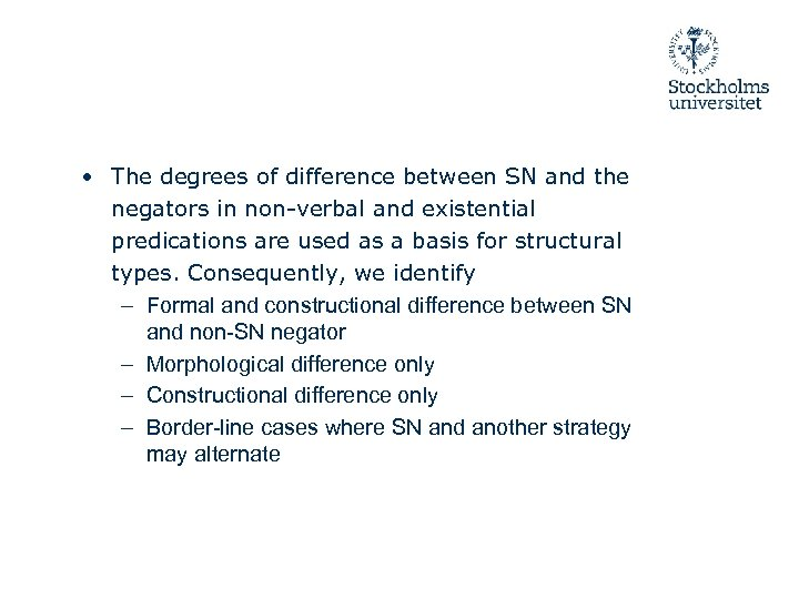 • The degrees of difference between SN and the negators in non-verbal and