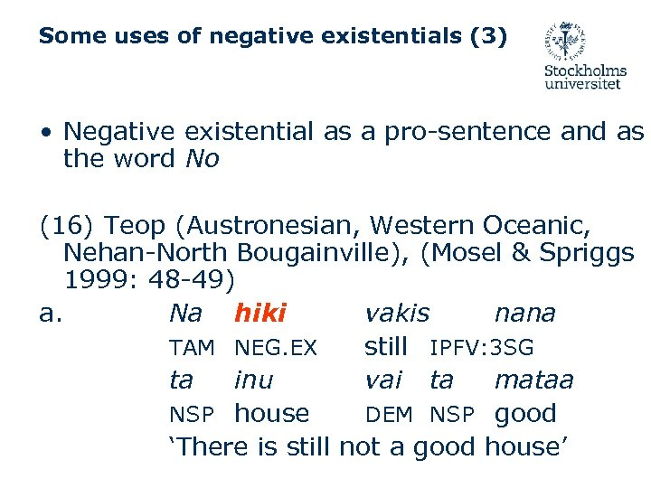 Some uses of negative existentials (3) • Negative existential as a pro-sentence and as