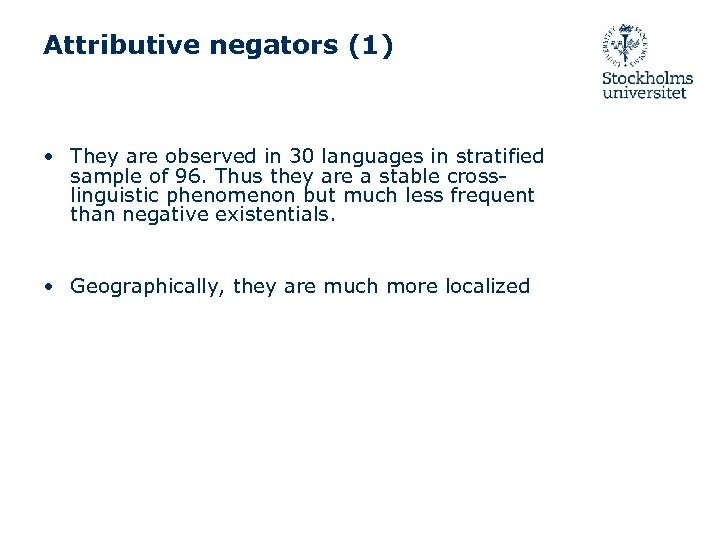 Attributive negators (1) • They are observed in 30 languages in stratified sample of