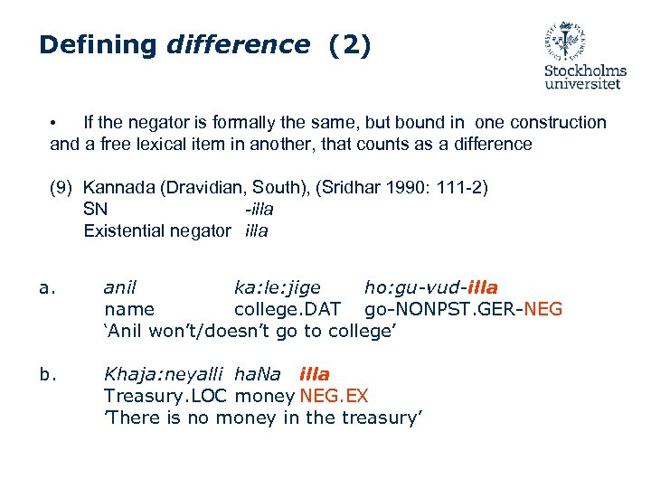 Defining difference (2) If the negator is formally the same, but bound in one