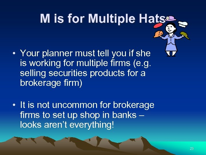 M is for Multiple Hats • Your planner must tell you if she is