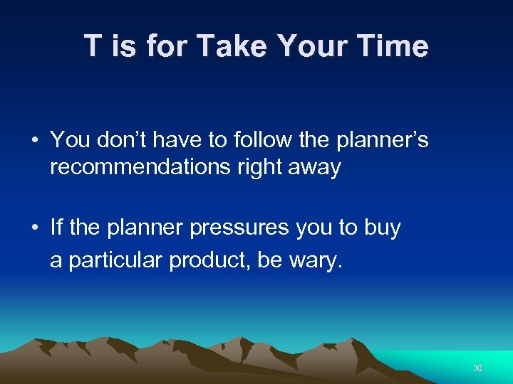 T is for Take Your Time • You don't have to follow the planner's
