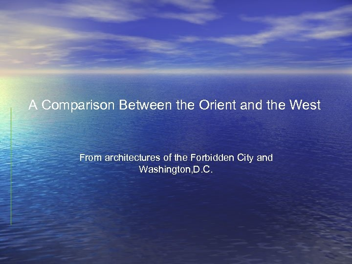 A Comparison Between the Orient and the West From architectures of the Forbidden City