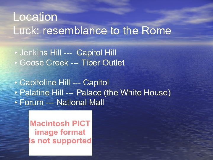 Location Luck: resemblance to the Rome • Jenkins Hill --- Capitol Hill • Goose