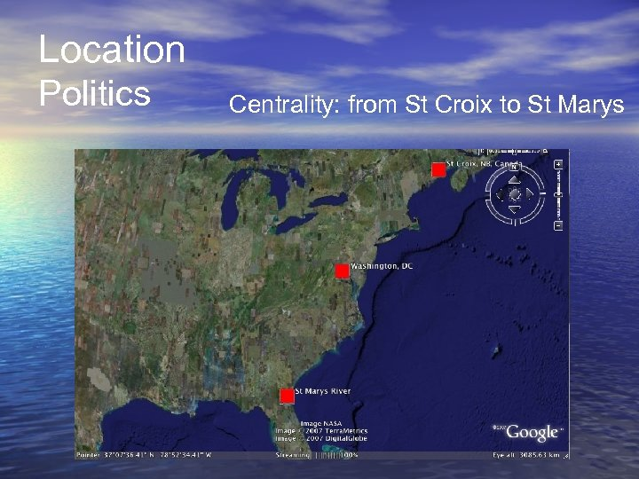 Location Politics Centrality: from St Croix to St Marys
