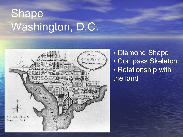 Shape Washington, D. C. • Diamond Shape • Compass Skeleton • Relationship with the