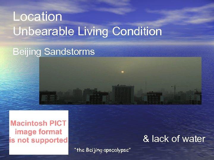 "Location Unbearable Living Condition Beijing Sandstorms & lack of water ""the Beijing apocalypse"""