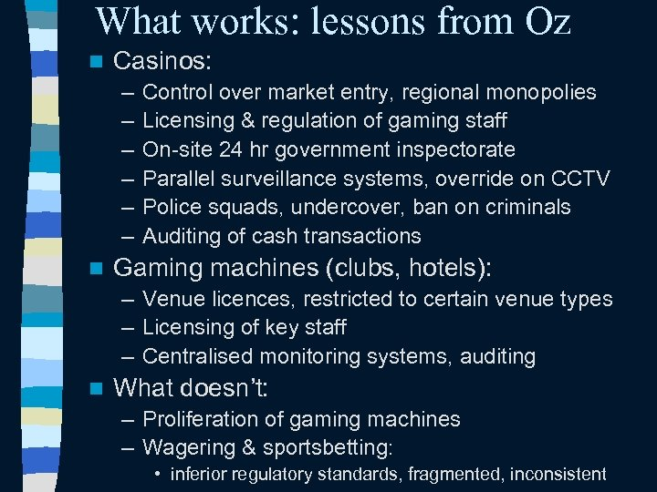 What works: lessons from Oz n Casinos: – – – n Control over market