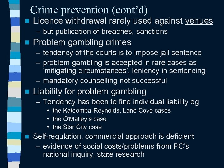 Crime prevention (cont'd) n Licence withdrawal rarely used against venues – but publication of