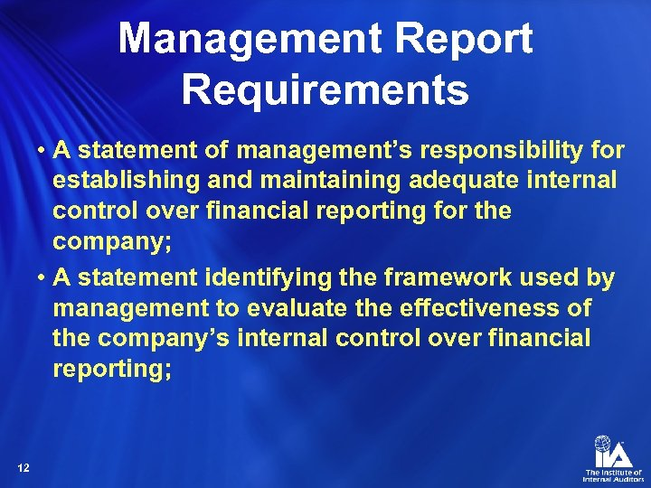 Management Report Requirements • A statement of management's responsibility for establishing and maintaining adequate