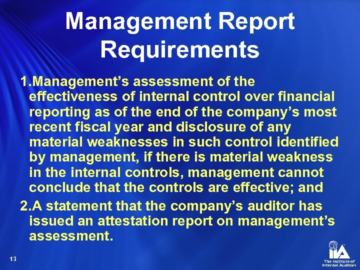 Management Report Requirements 1. Management's assessment of the effectiveness of internal control over financial