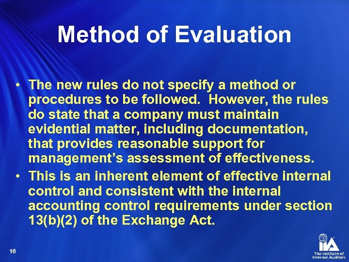 Method of Evaluation • The new rules do not specify a method or procedures