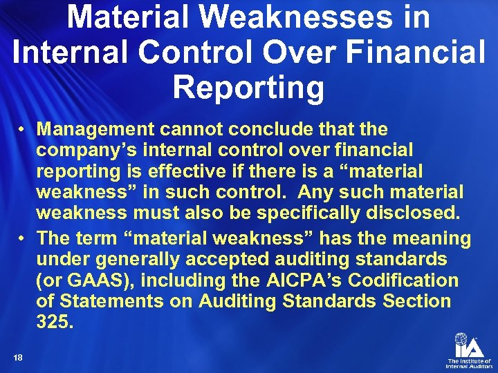 Material Weaknesses in Internal Control Over Financial Reporting • Management cannot conclude that the