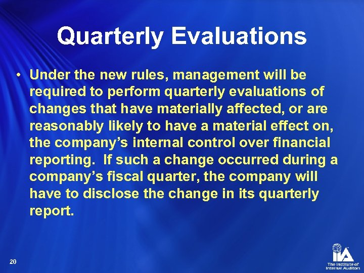Quarterly Evaluations • Under the new rules, management will be required to perform quarterly