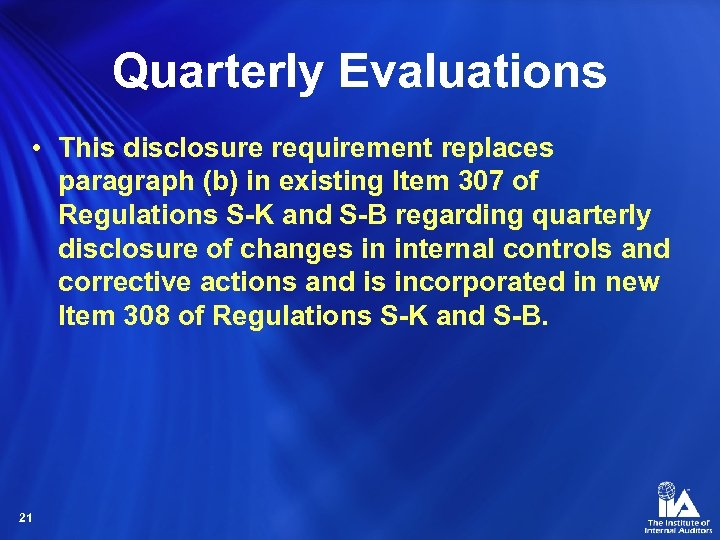Quarterly Evaluations • This disclosure requirement replaces paragraph (b) in existing Item 307 of
