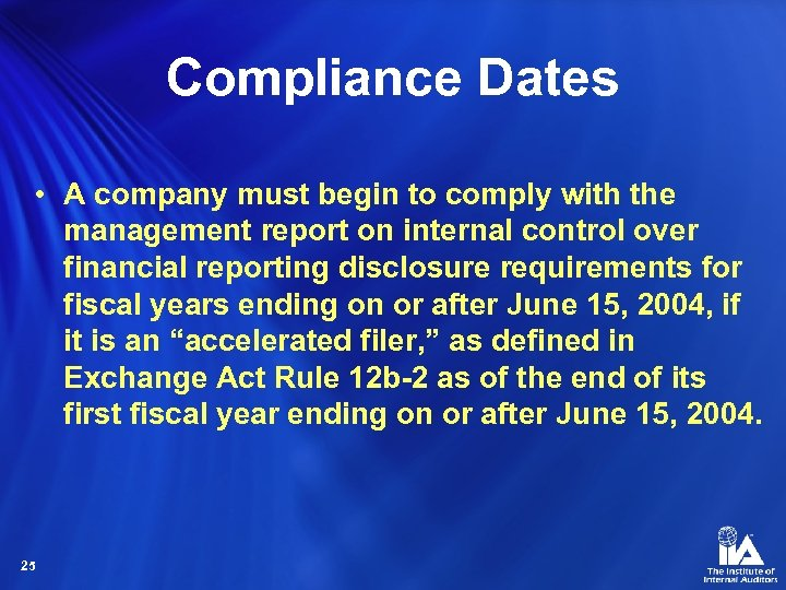 Compliance Dates • A company must begin to comply with the management report on