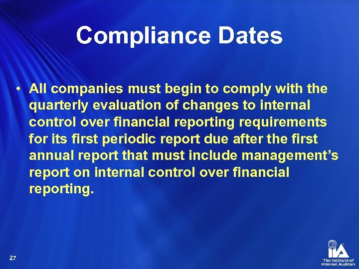 Compliance Dates • All companies must begin to comply with the quarterly evaluation of
