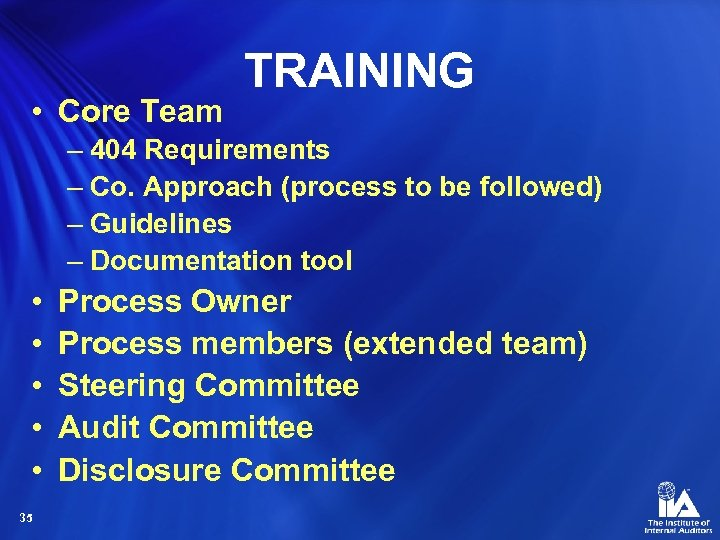 • Core Team TRAINING – 404 Requirements – Co. Approach (process to be