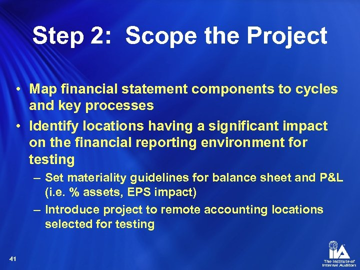 Step 2: Scope the Project • Map financial statement components to cycles and key