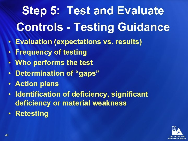 Step 5: Test and Evaluate Controls - Testing Guidance • • • Evaluation (expectations