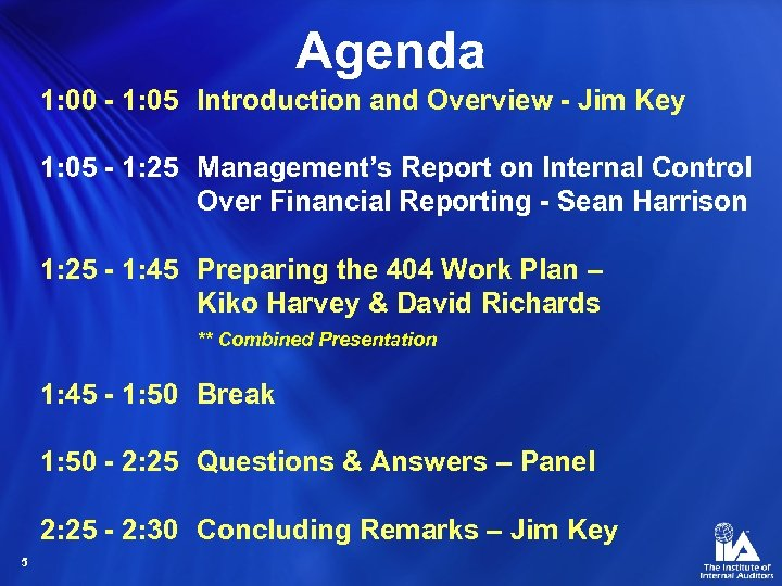 Agenda 1: 00 - 1: 05 Introduction and Overview - Jim Key 1: 05