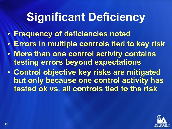 Significant Deficiency • Frequency of deficiencies noted • Errors in multiple controls tied to