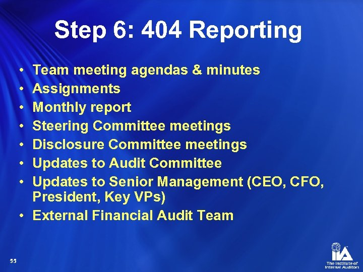 Step 6: 404 Reporting • • Team meeting agendas & minutes Assignments Monthly report
