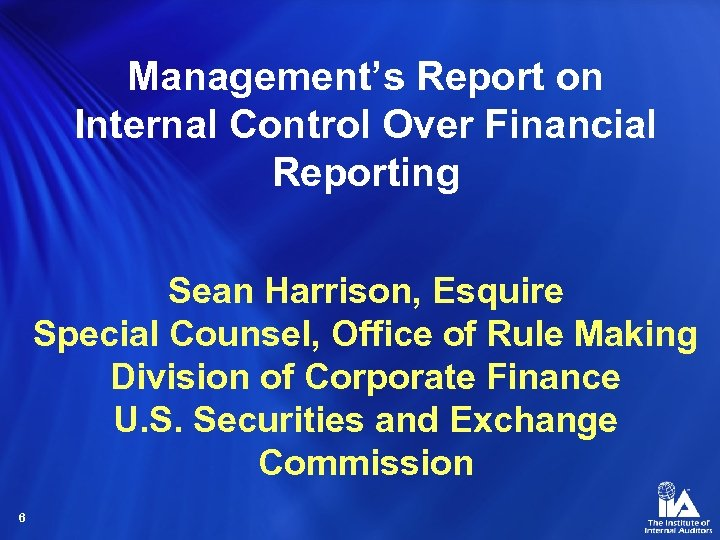 Management's Report on Internal Control Over Financial Reporting Sean Harrison, Esquire Special Counsel, Office