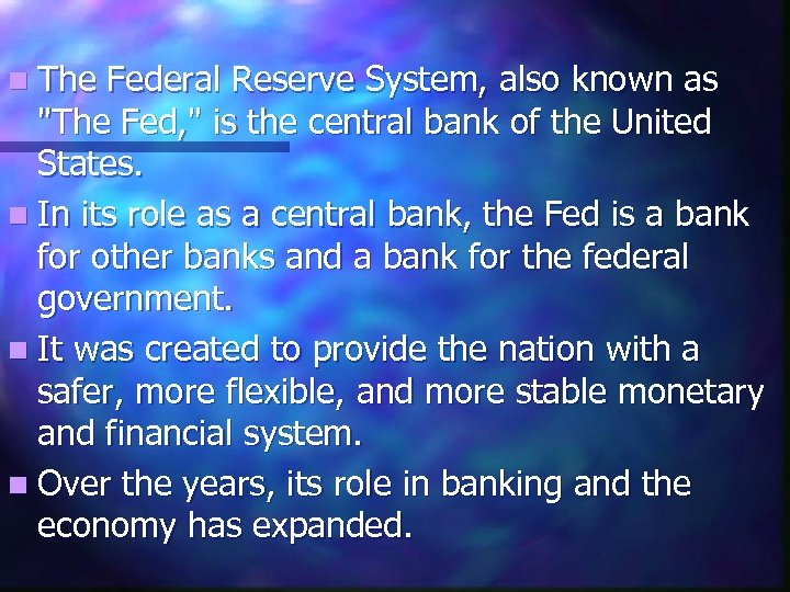 n The Federal Reserve System, also known as