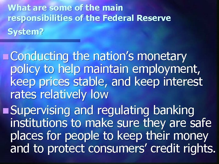 What are some of the main responsibilities of the Federal Reserve System? n Conducting