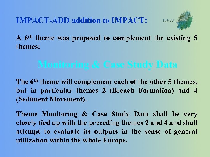 IMPACT-ADD addition to IMPACT: A 6 th theme was proposed to complement the existing