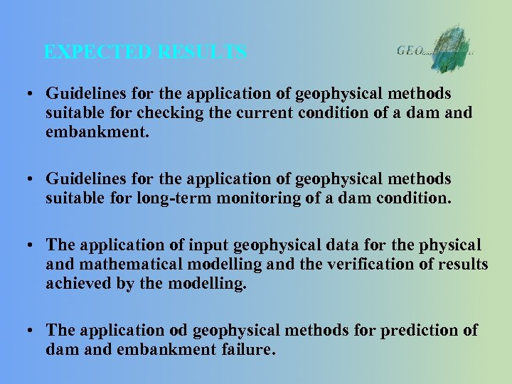 EXPECTED RESULTS • Guidelines for the application of geophysical methods suitable for checking the