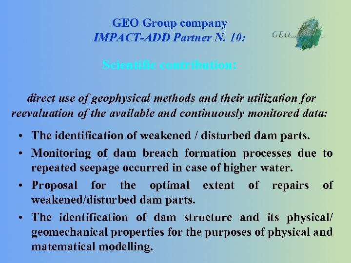 GEO Group company IMPACT-ADD Partner N. 10: Scientific contribution: direct use of geophysical methods