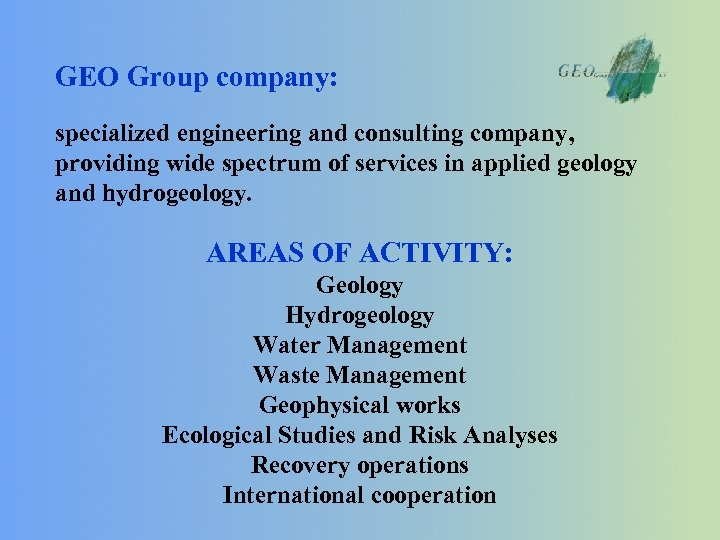 GEO Group company: specialized engineering and consulting company, providing wide spectrum of services in