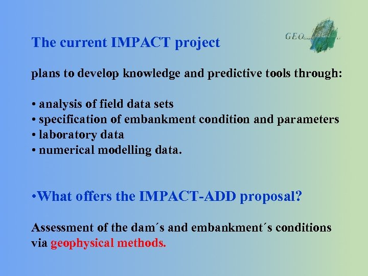 The current IMPACT project plans to develop knowledge and predictive tools through: • analysis