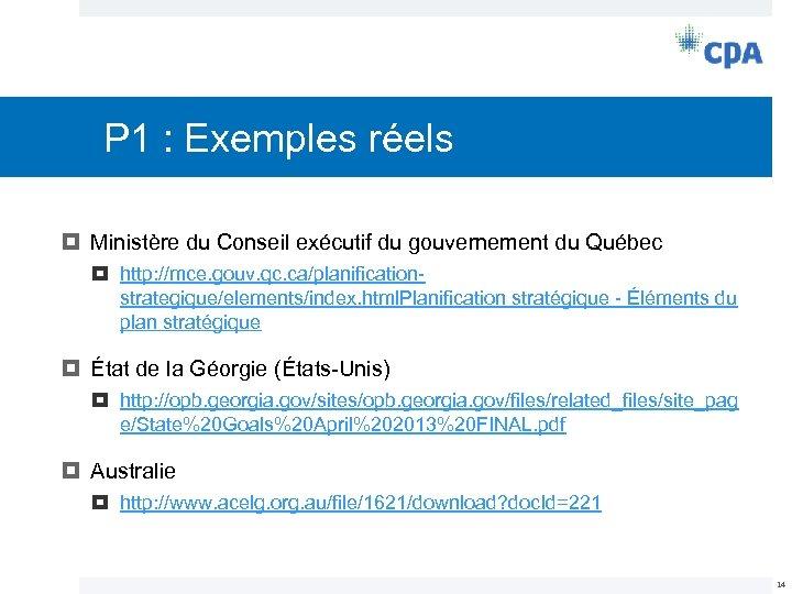 P 1 : Exemples réels Ministère du Conseil exécutif du gouvernement du Québec http: