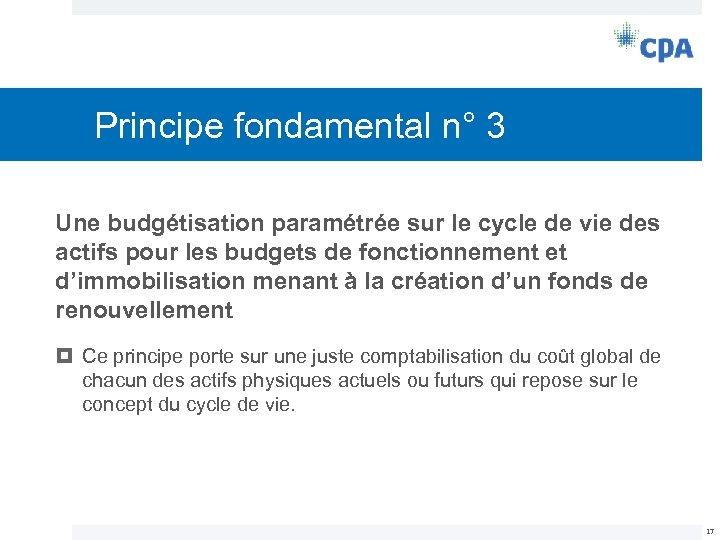 Principe fondamental n° 3 Une budgétisation paramétrée sur le cycle de vie des actifs