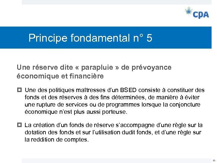 Principe fondamental n° 5 Une réserve dite « parapluie » de prévoyance économique et