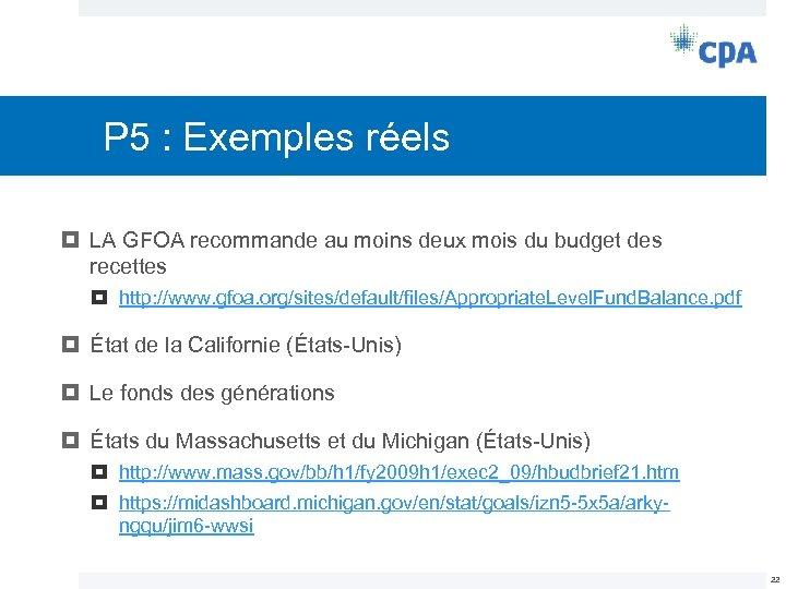 P 5 : Exemples réels LA GFOA recommande au moins deux mois du budget
