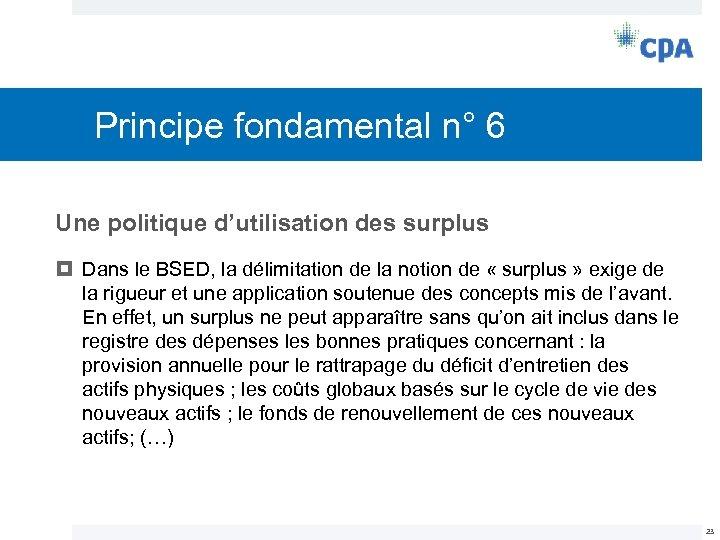 Principe fondamental n° 6 Une politique d'utilisation des surplus Dans le BSED, la délimitation