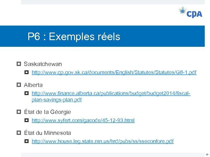 P 6 : Exemples réels Saskatchewan http: //www. qp. gov. sk. ca/documents/English/Statutes/G 8 -1.