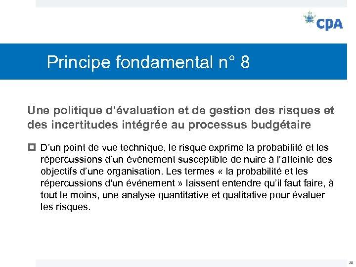 Principe fondamental n° 8 Une politique d'évaluation et de gestion des risques et des