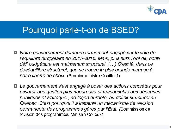 Pourquoi parle-t-on de BSED? Notre gouvernement demeure fermement engagé sur la voie de l'équilibre
