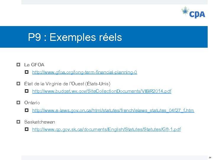 P 9 : Exemples réels La GFOA http: //www. gfoa. org/long-term-financial-planning-0 État de la