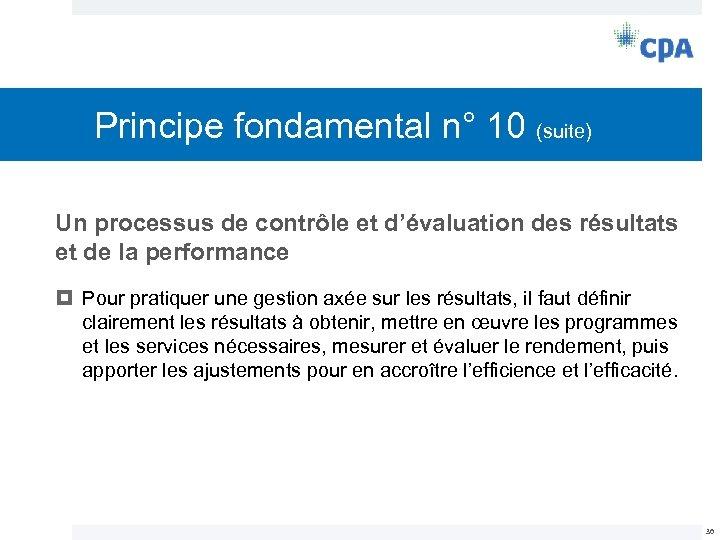 Principe fondamental n° 10 (suite) Un processus de contrôle et d'évaluation des résultats et