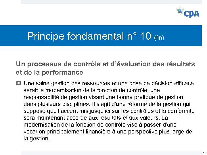 Principe fondamental n° 10 (fin) Un processus de contrôle et d'évaluation des résultats et